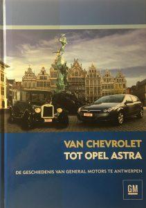 Van Chevrolet tot Opel Astra. De geschiedenis van General Motors te Antwerpen