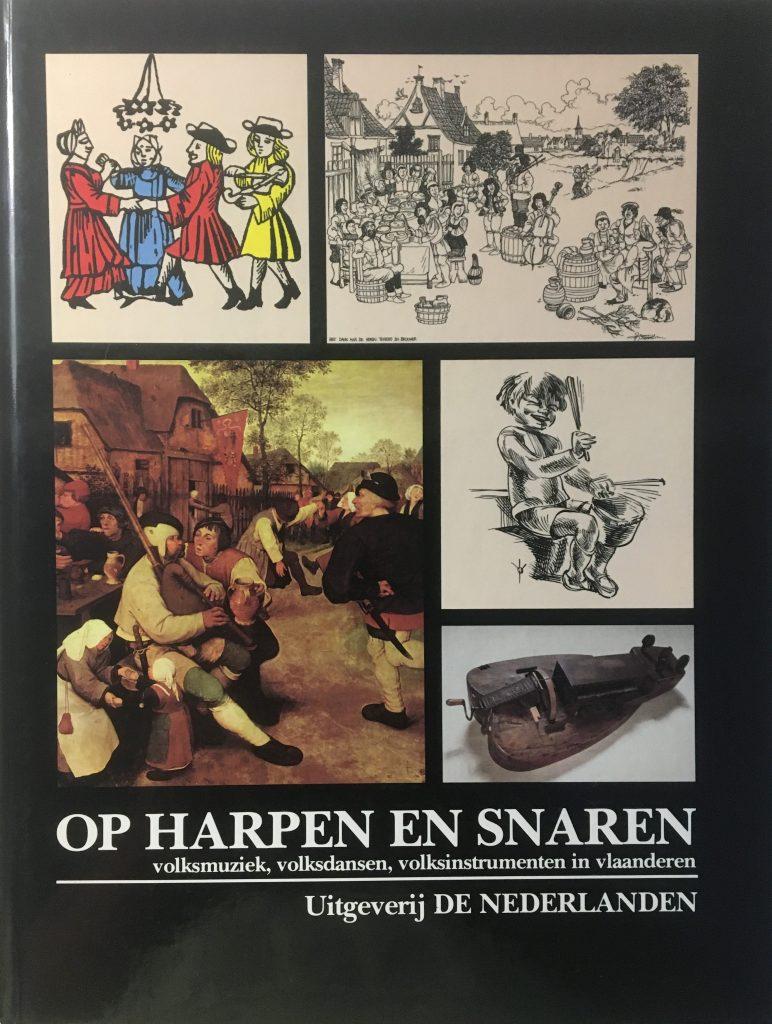 Op harpen en snaren. Volksmuziek, volksdansen, volksinstrumenten in Vlaanderen