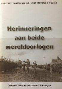 Herinneringen aan beide wereldoorlogen. Koksijde, Oostduinkerke, Sint-Idesbald, Wulpen