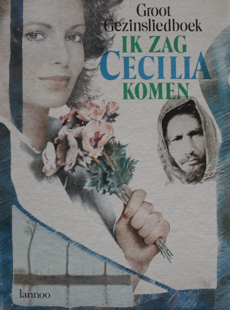 Ik zag Cecilia komen. Groot gezinsliedboek