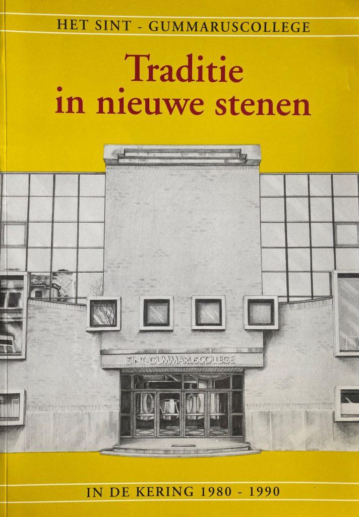 Traditie in nieuwe stenen. Het Sint-Gummaruscollege Lier in de kering 1980-1990