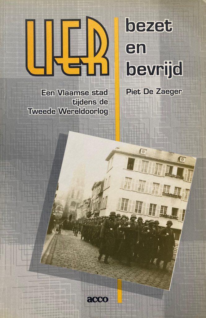Lier bezet en bevrijd. Een Vlaamse stad tijdens de Tweede Wereldoorlog