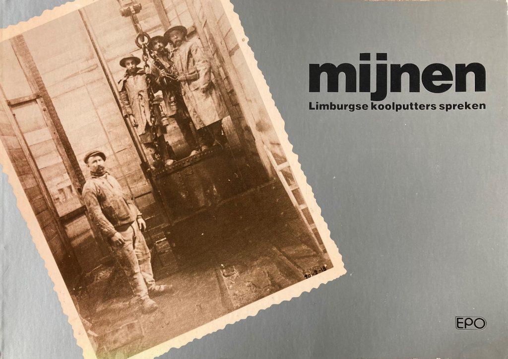 Mijnen. Limburgse koolputters spreken