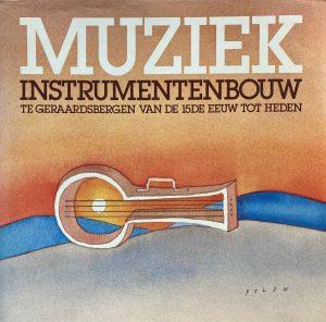 Muziekinstrumentenbouw te Geraardsbergen van de 15de eeuw tot heden