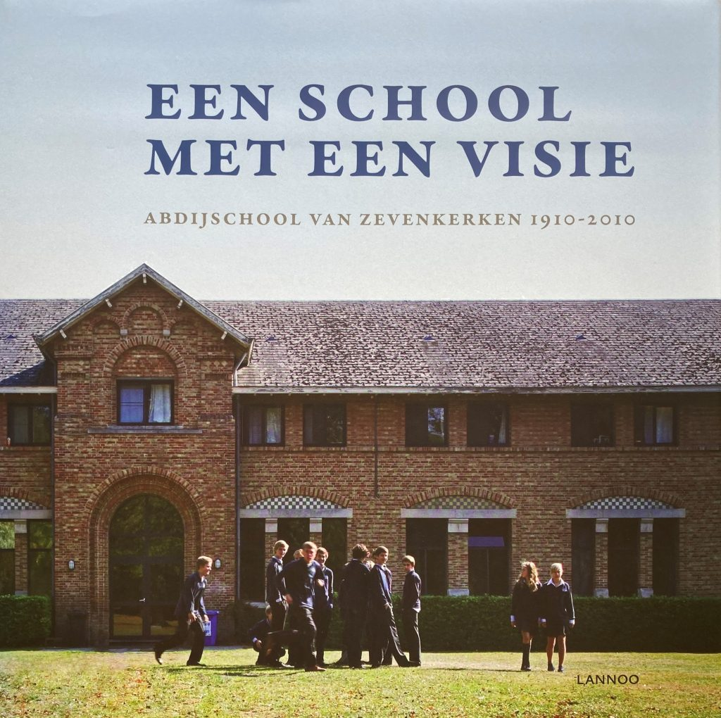 Een school met een visie. Abdijschool van Zevenkerken 1910-2010