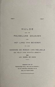 Hulde aan de Pauselijke Zoeaven van het Land van Beveren en aan Edward De Roeck van Melsele de held van Monte-Libretti
