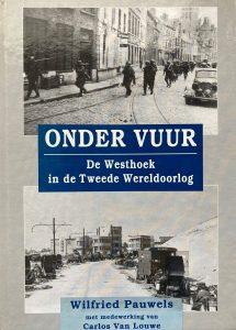 Onder vuur. De Westhoek in de Tweede Wereldoorlog